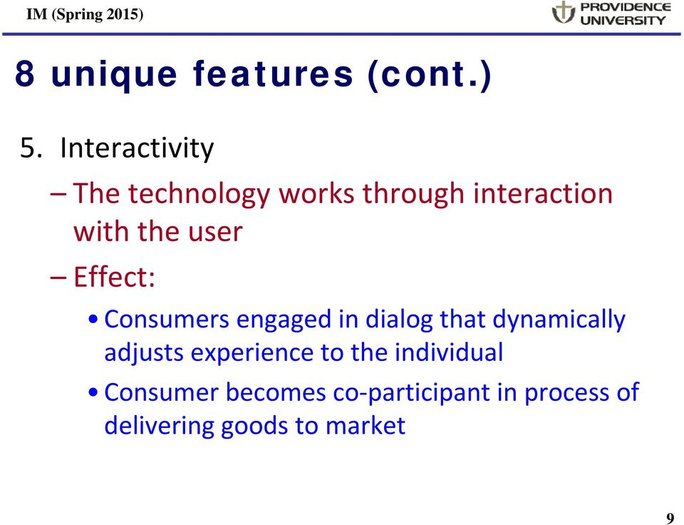 user Effect: Consumers engaged in dialog that dynamically adjusts