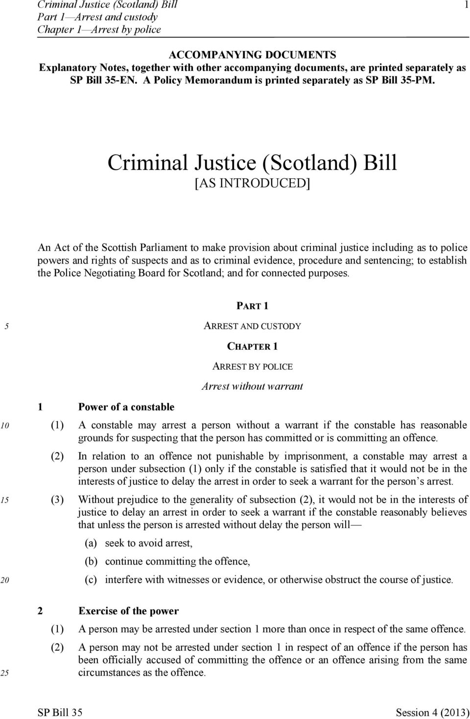 Criminal Justice (Scotland) Bill [AS INTRODUCED] An Act of the Scottish Parliament to make provision about criminal justice including as to police powers and rights of suspects and as to criminal