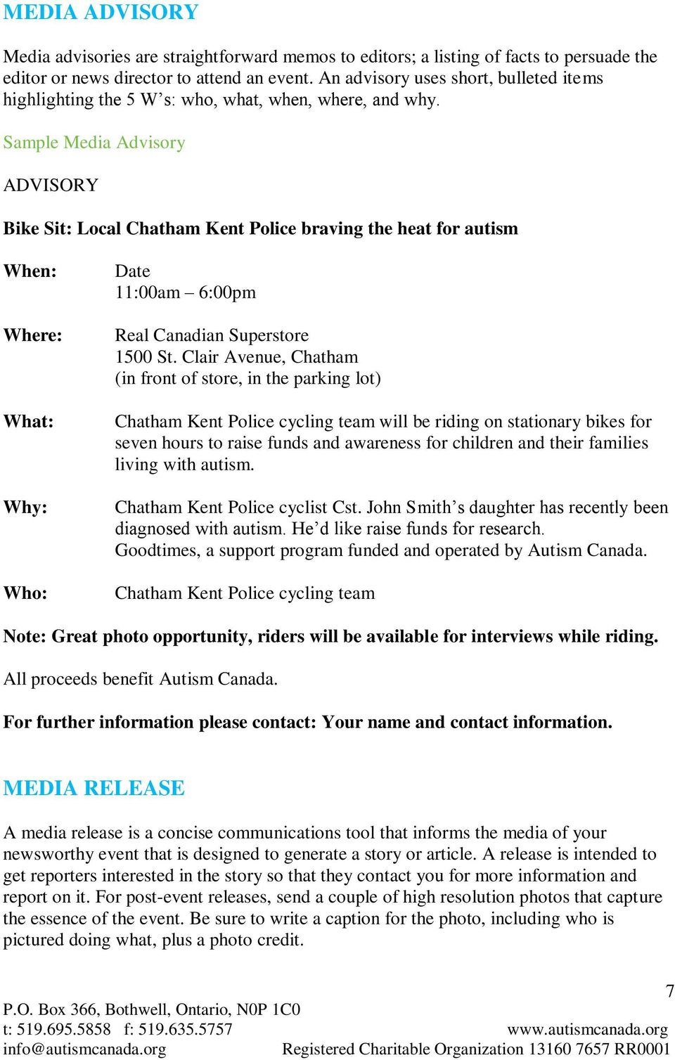 Sample Media Advisory ADVISORY Bike Sit: Local Chatham Kent Police braving the heat for autism When: Where: What: Why: Who: Date 11:00am 6:00pm Real Canadian Superstore 1500 St.