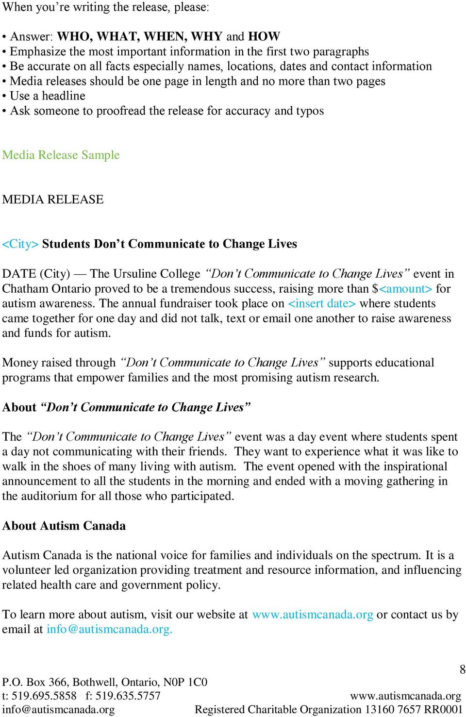 Release Sample MEDIA RELEASE <City> Students Don t Communicate to Change Lives DATE (City) The Ursuline College Don t Communicate to Change Lives event in Chatham Ontario proved to be a tremendous