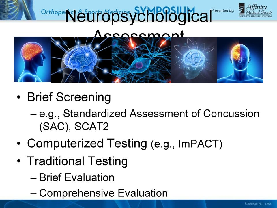 e.g., Standardized Assessment of Concussion