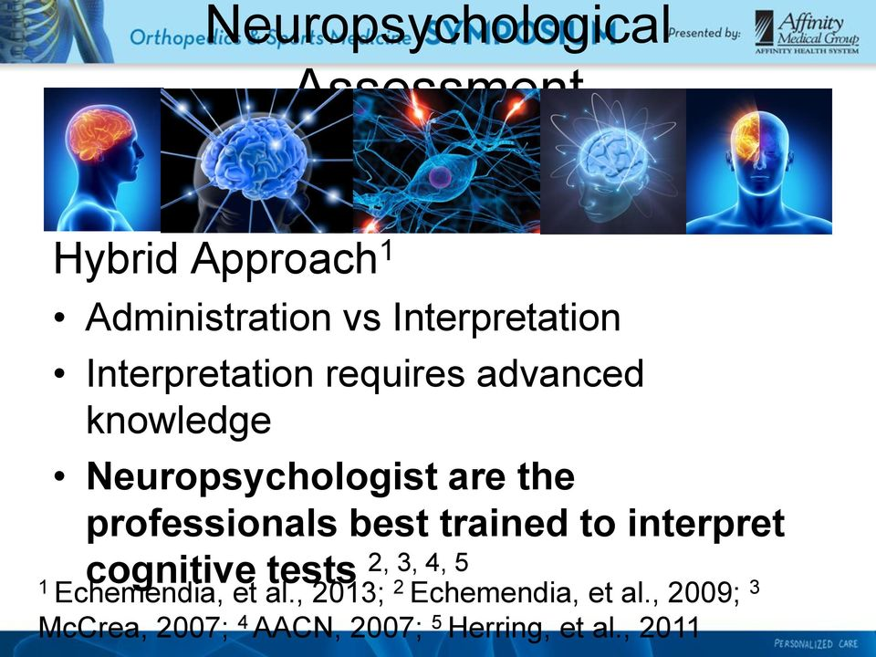 professionals best trained to interpret cognitive tests 2, 3, 4, 5 1 Echemendia,