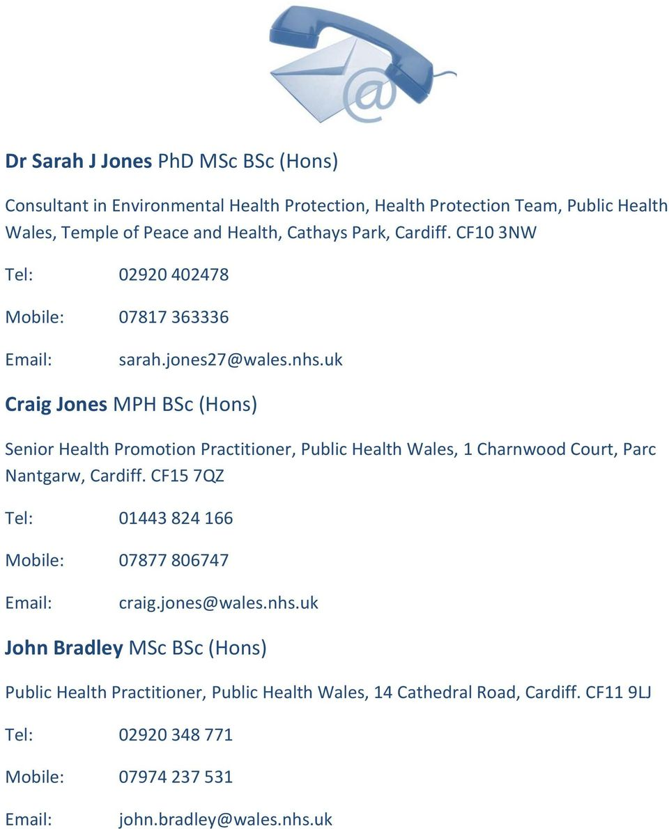 uk Craig Jones MPH BSc (Hons) Senior Health Promotion Practitioner, Public Health Wales, 1 Charnwood Court, Parc Nantgarw, Cardiff.