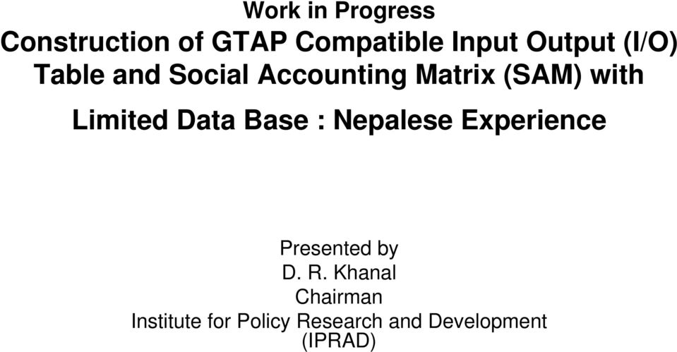 Limited Data Base : Nepalese Experience Presented by D. R.