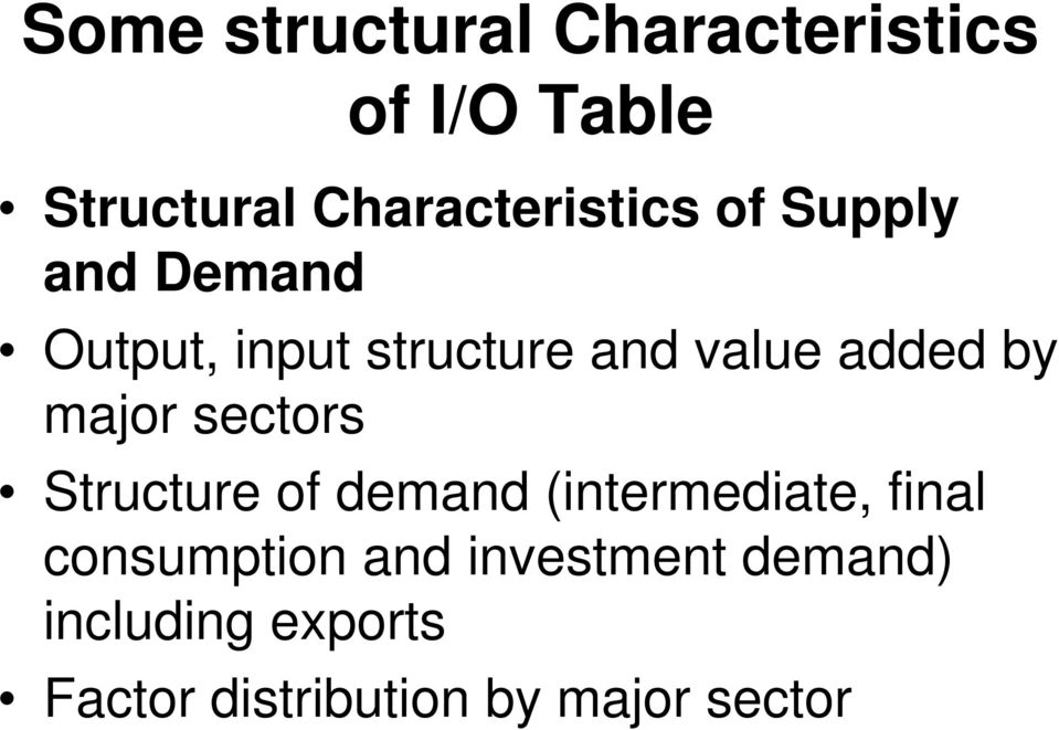 value added by major sectors Structure of demand (intermediate, final