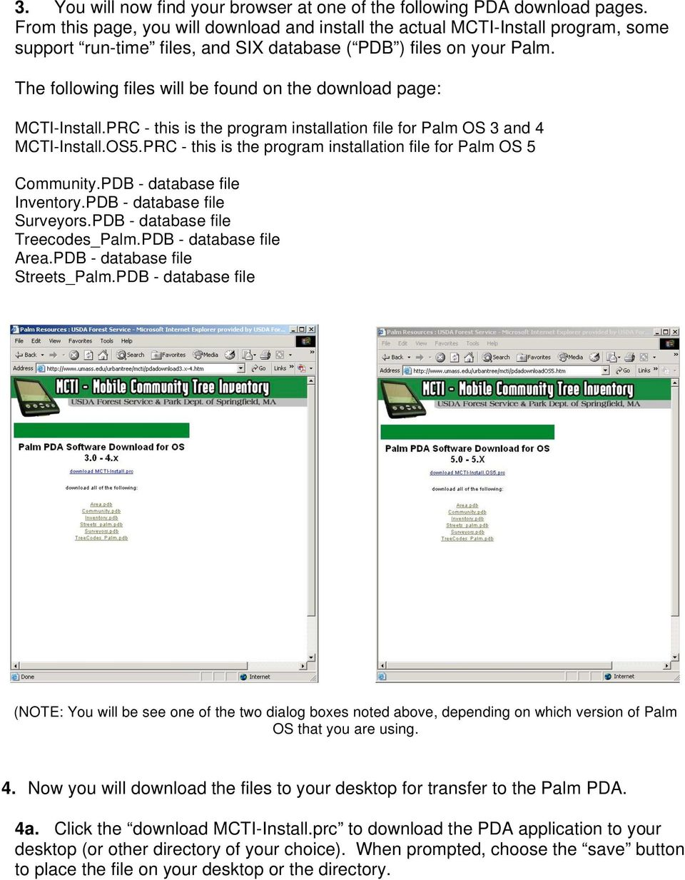 The following files will be found on the download page: MCTI-Install.PRC - this is the program installation file for Palm OS 3 and 4 MCTI-Install.OS5.