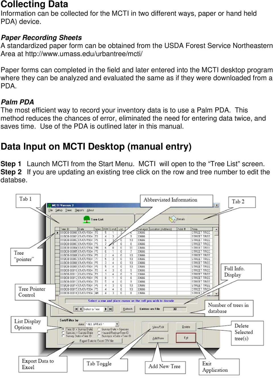 edu/urbantree/mcti/ Paper forms can completed in the field and later entered into the MCTI desktop program where they can be analyzed and evaluated the same as if they were downloaded from a PDA.