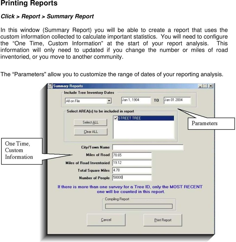 You will need to configure the One Time, Custom Information at the start of your report analysis.