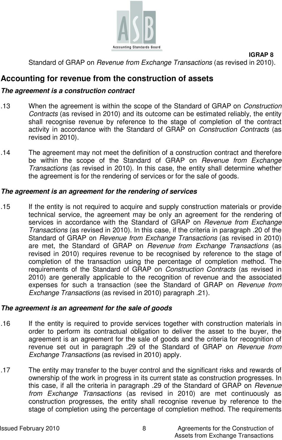 reference to the stage of completion of the contract activity in accordance with the Standard of GRAP on Construction Contracts (as revised in 2010).