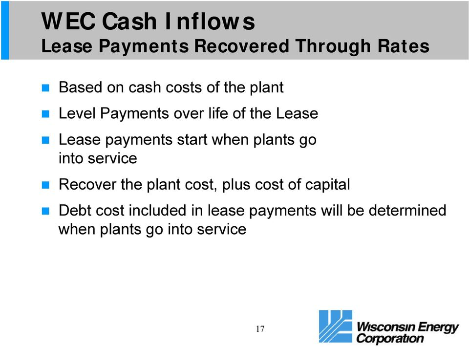 plants go into service Recover the plant cost, plus cost of capital Debt