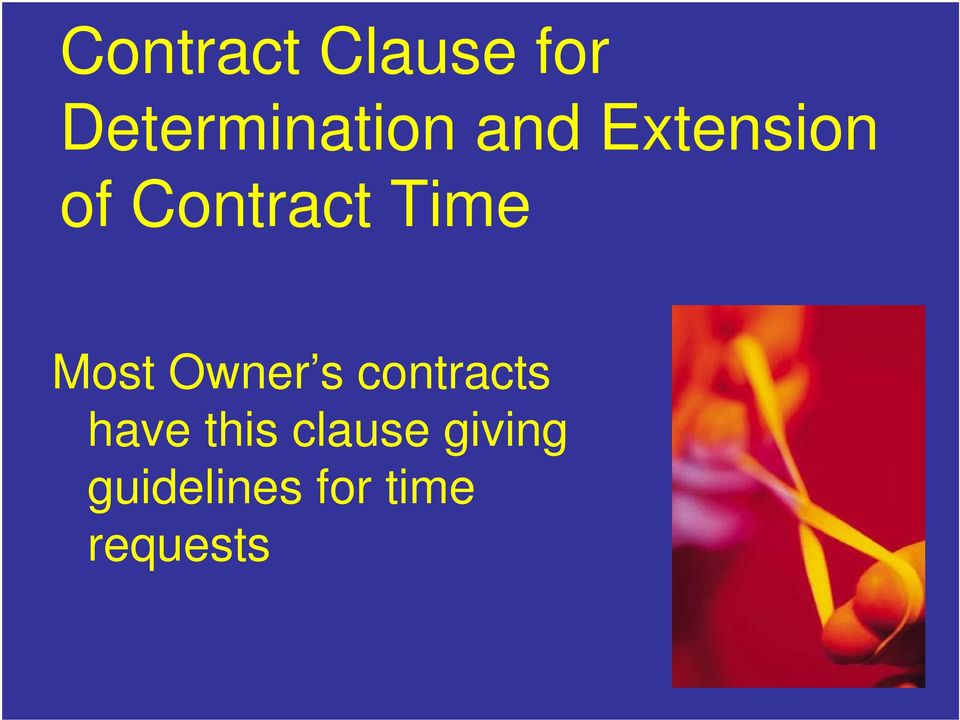Most Owner s contracts have this