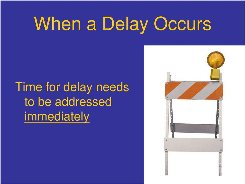 delay needs to