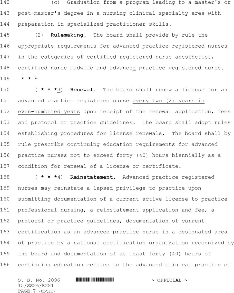 The board shall provide by rule the appropriate requirements for advanced practice registered nurses in the categories of certified registered nurse anesthetist, certified nurse midwife and advanced
