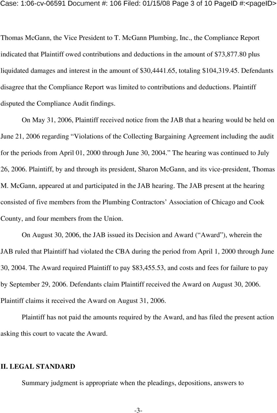 Defendants disagree that the Compliance Report was limited to contributions and deductions. Plaintiff disputed the Compliance Audit findings.