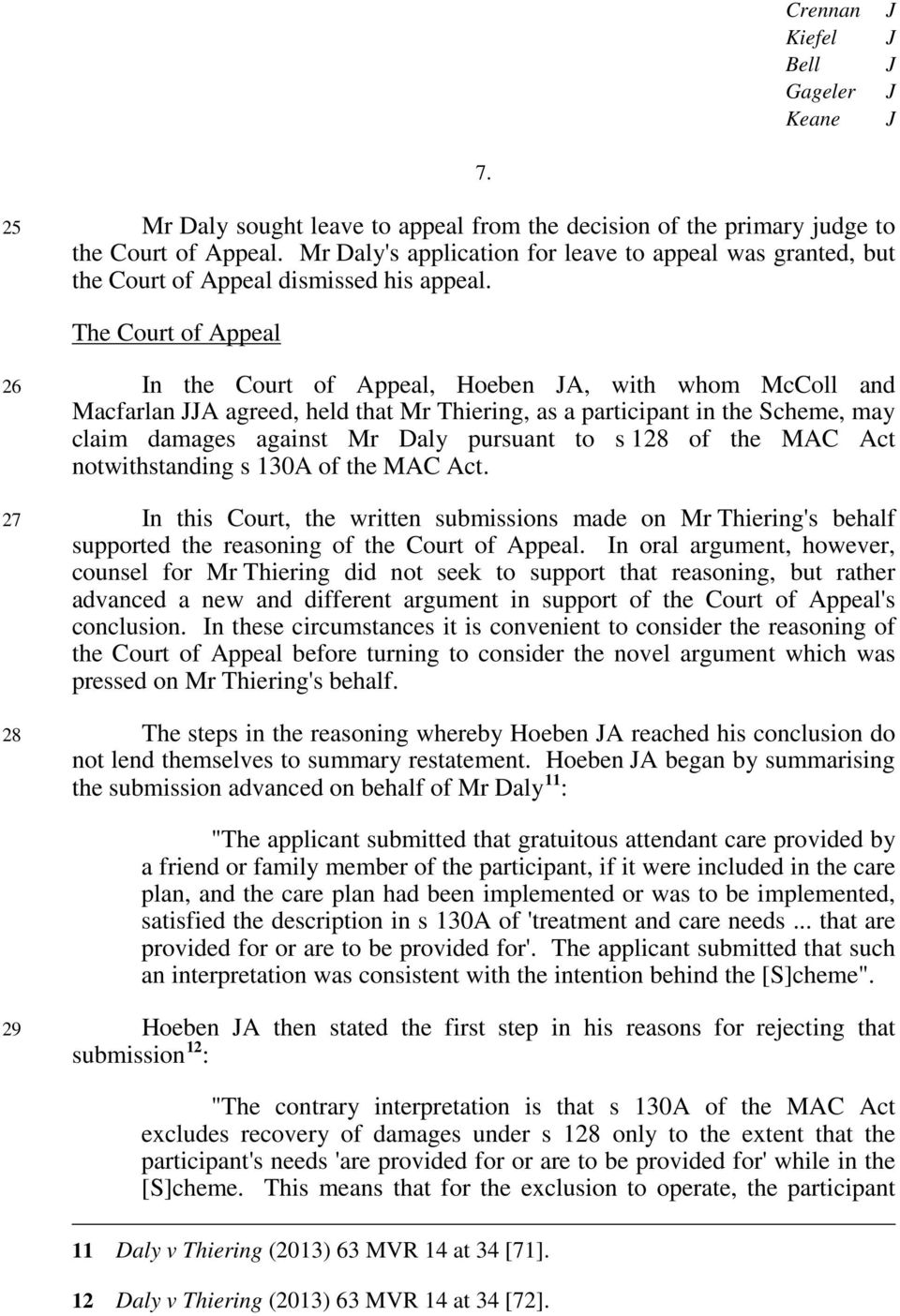 The Court of Appeal 26 In the Court of Appeal, Hoeben A, with whom McColl and Macfarlan A agreed, held that Mr Thiering, as a participant in the Scheme, may claim damages against Mr Daly pursuant to