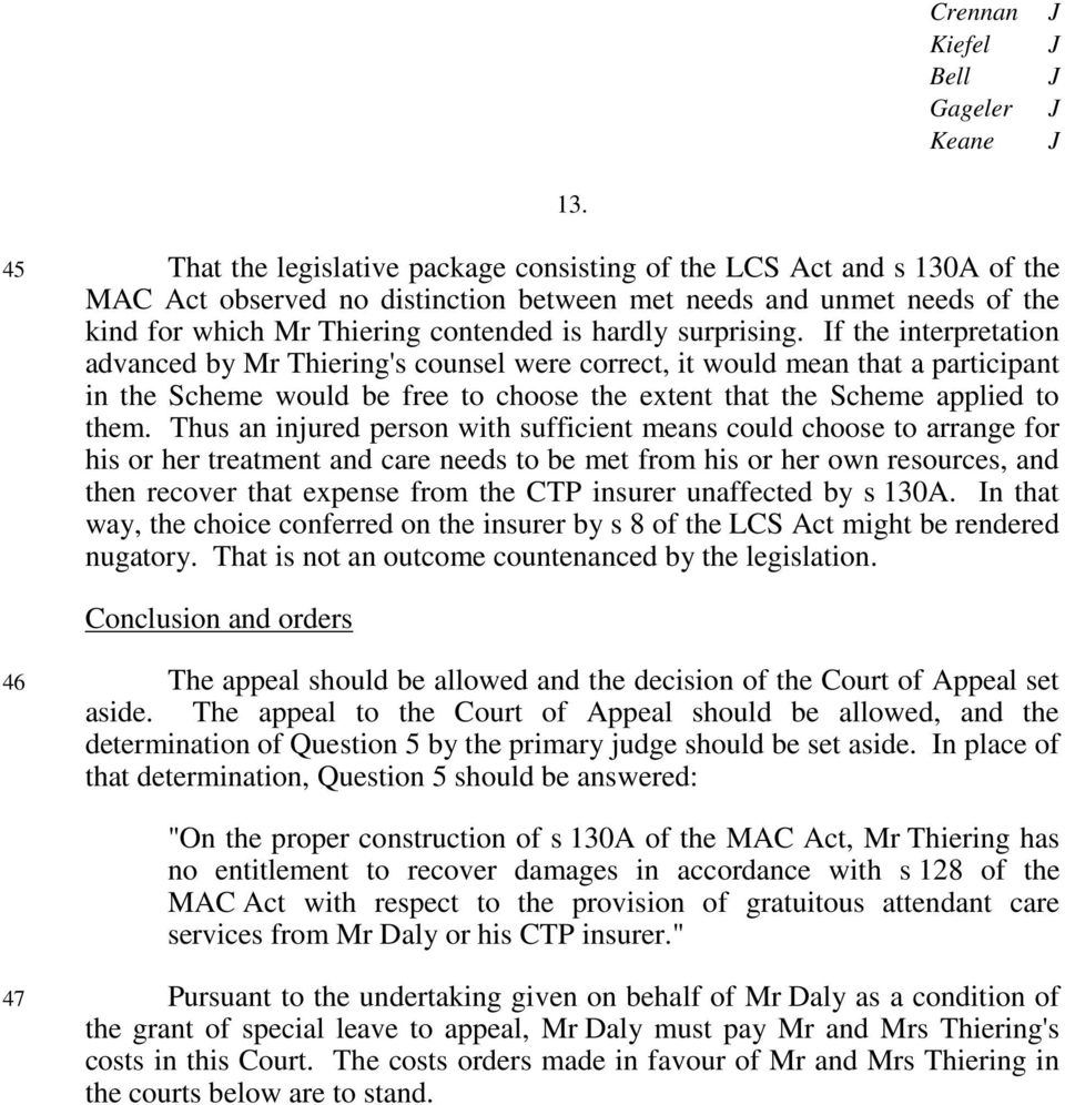 If the interpretation advanced by Mr Thiering's counsel were correct, it would mean that a participant in the Scheme would be free to choose the extent that the Scheme applied to them.