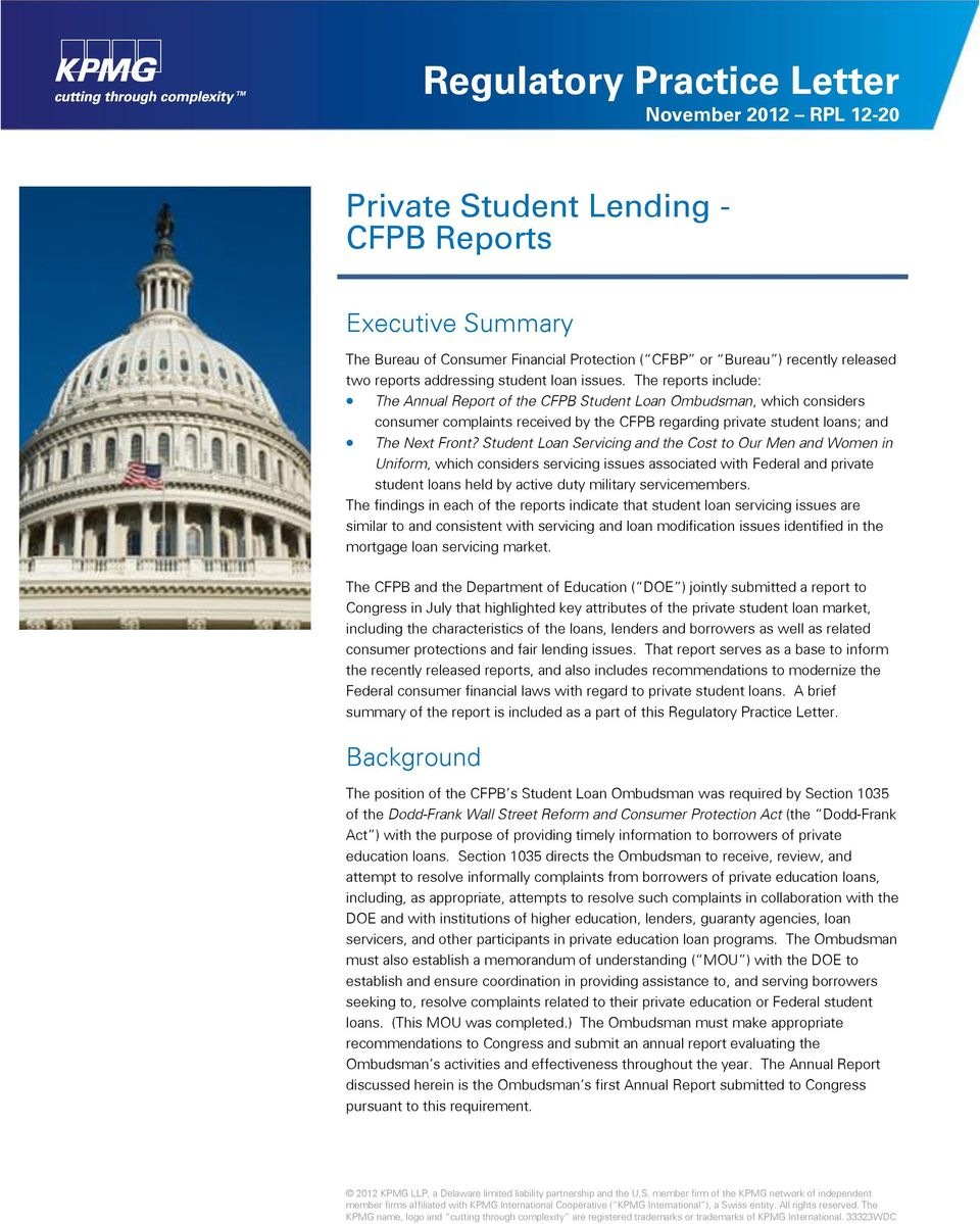 The reports include: The Annual Report of the CFPB Student Loan Ombudsman, which considers consumer complaints received by the CFPB regarding private student loans; and The Next Front?