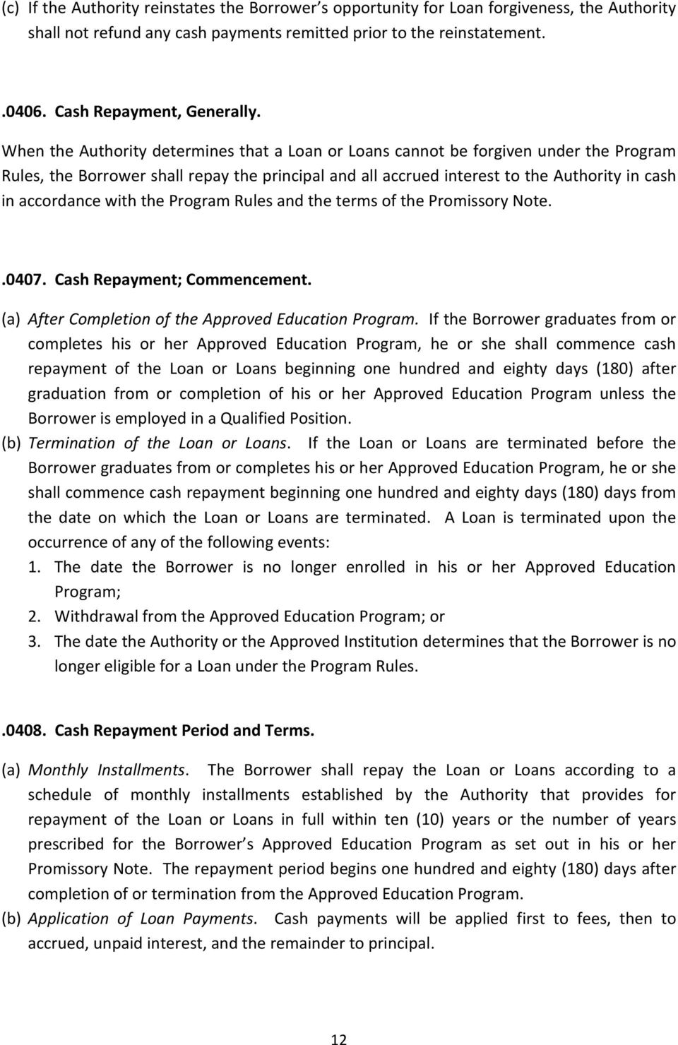 with the Program Rules and the terms of the Promissory Note..0407. Cash Repayment; Commencement. (a) After Completion of the Approved Education Program.