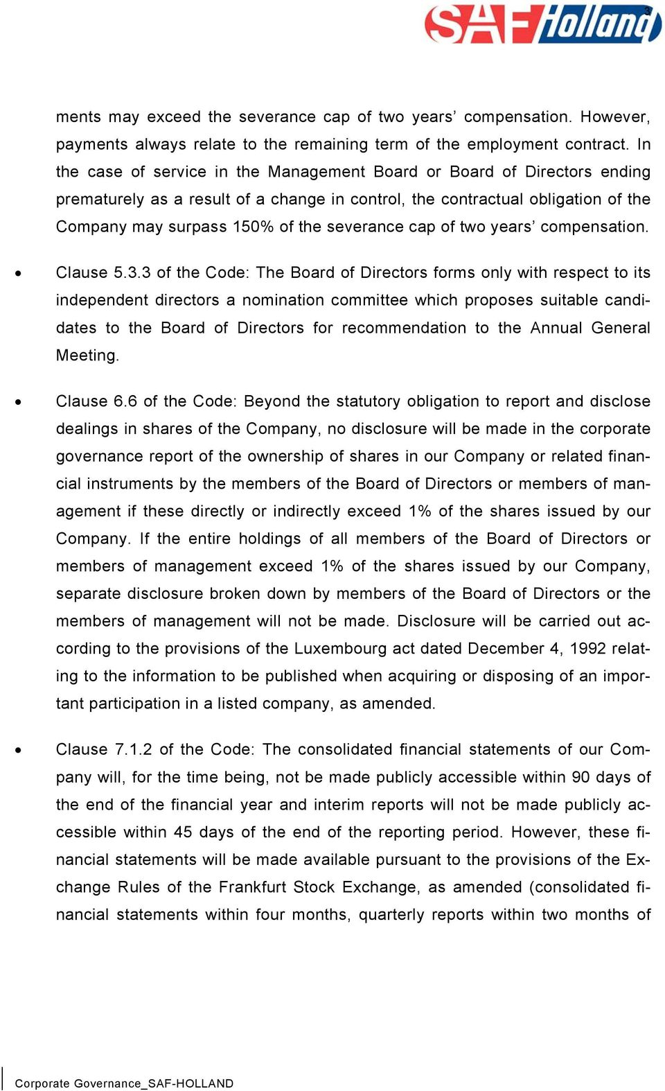 cap of two years compensation. Clause 5.3.