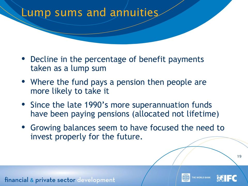 late 1990 s more superannuation funds have been paying pensions (allocated not