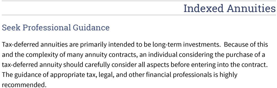 Because of this and the complexity of many annuity contracts, an individual considering the