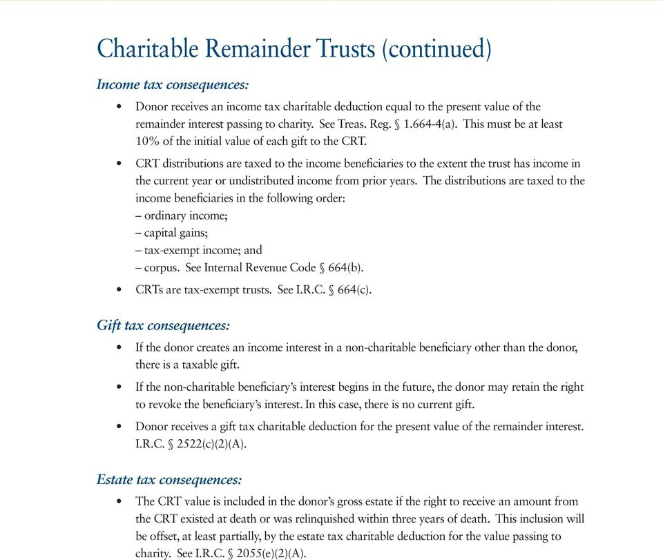 CRT distributions are taxed to the income beneficiaries to the extent the trust has income in the current year or undistributed income from prior years.