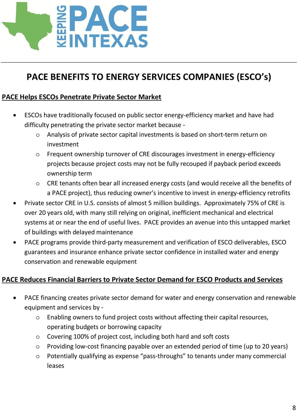 investment in energy-efficiency projects because project costs may not be fully recouped if payback period exceeds ownership term o CRE tenants often bear all increased energy costs (and would