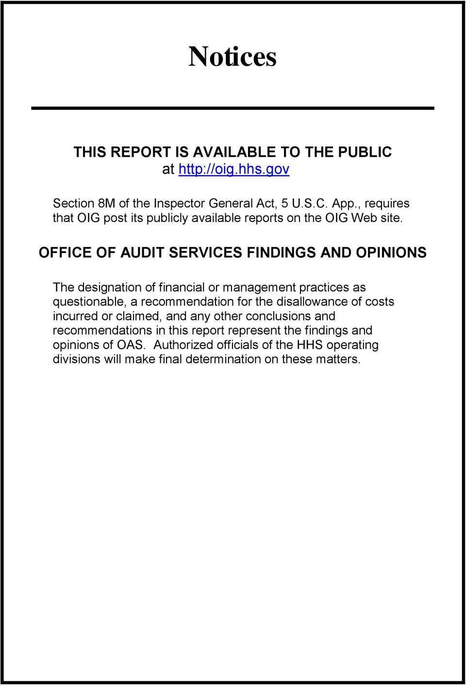 OFFICE OF AUDIT SERVICES FINDINGS AND OPINIONS The designation of financial or management practices as questionable, a recommendation for the