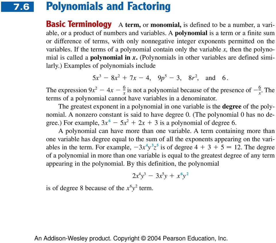 If the terms of a polynomial contain only the variable, then the polynomial is called a polynomial in. (Polynomials in other variables are defined similarly.