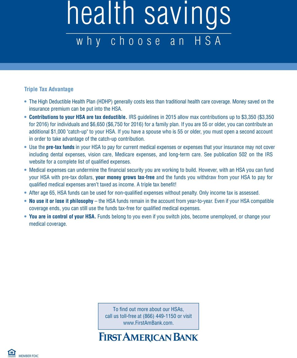 "If you are 55 or older, you can contribute an additional $1,000 ""catch-up"" to your HSA."