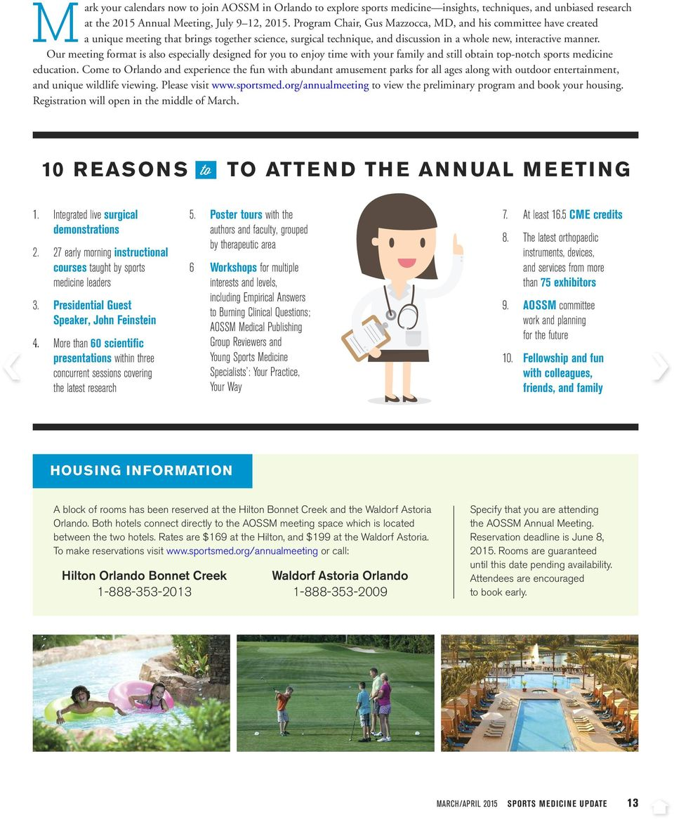 Our meeting format is also especially designed for you to enjoy time with your family and still obtain top-notch sports medicine education.