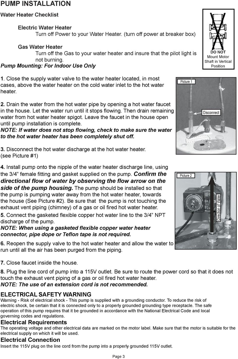 Pump Mounting: For Indoor Use Only DO NOT Mount Motor Shaft in Vertical Position 1.