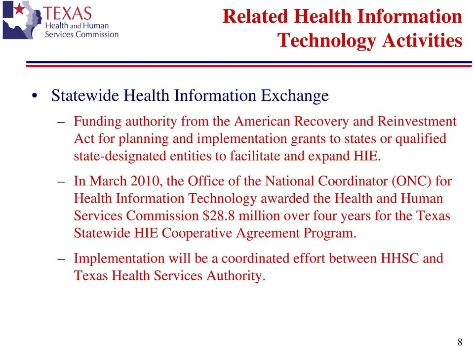 In March 2010, the Office of the National Coordinator (ONC) for Health Information Technology awarded the Health and Human Services Commission $28.