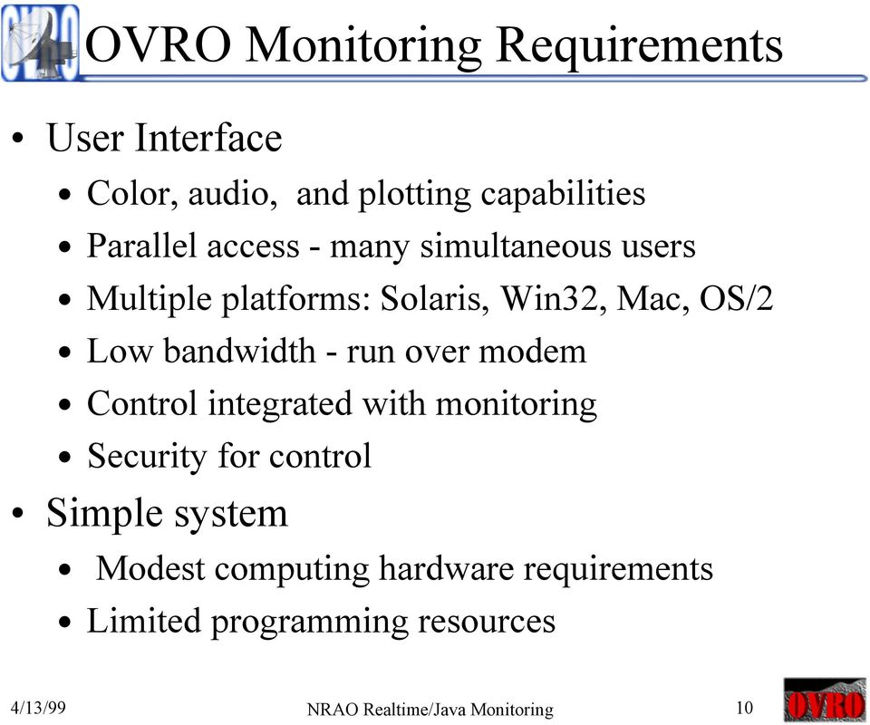 run over modem Control integrated with monitoring Security for control Simple system Modest