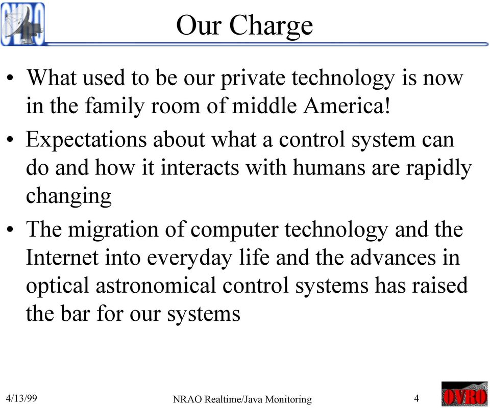 changing The migration of computer technology and the Internet into everyday life and the advances