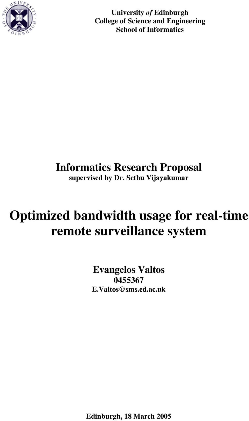 Sethu Vijayakumar Optimized bandwidth usage for real-time remote