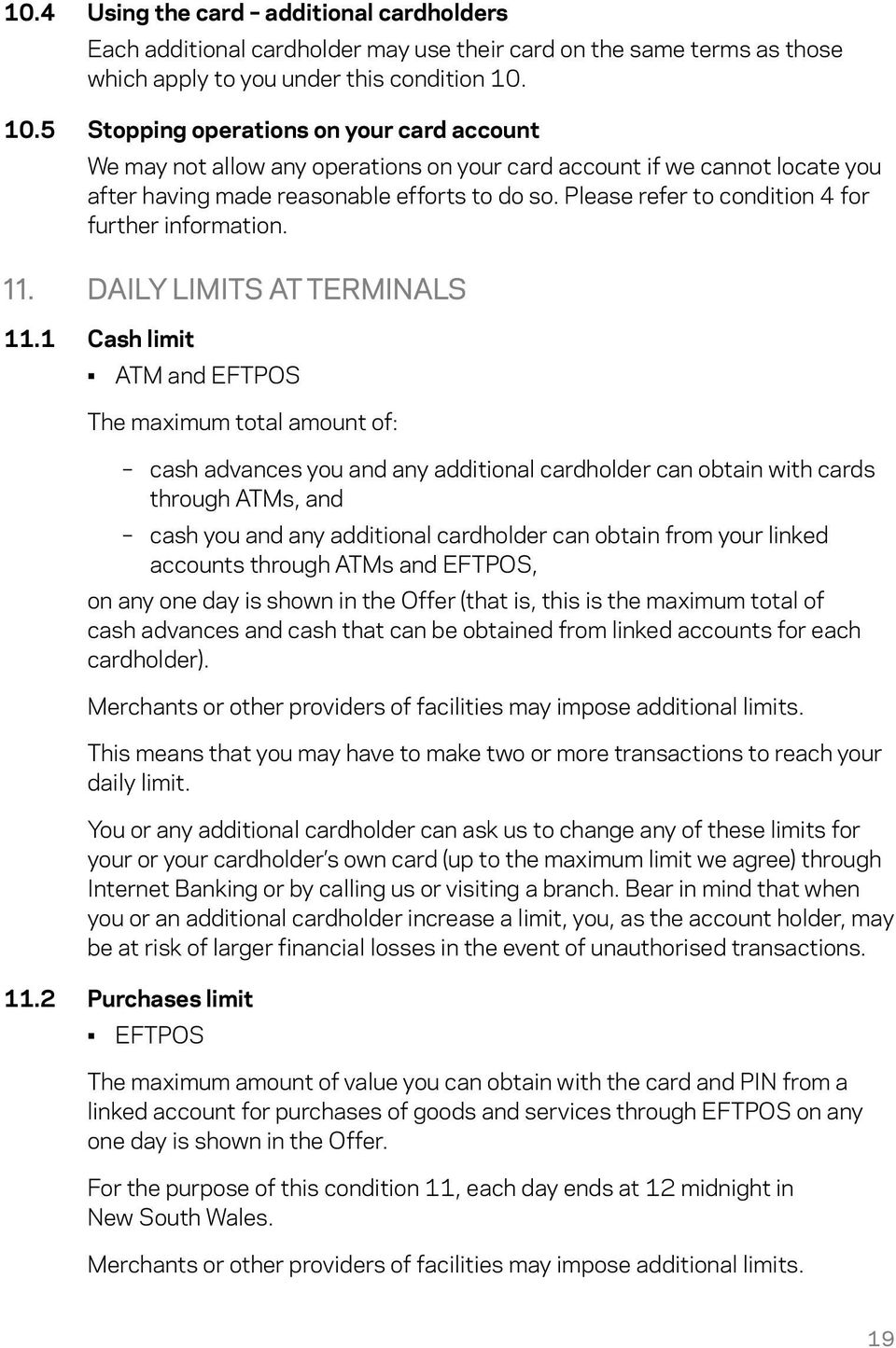 Please refer to condition 4 for further information. 11. DAILY LIMITS AT TERMINALS 11.
