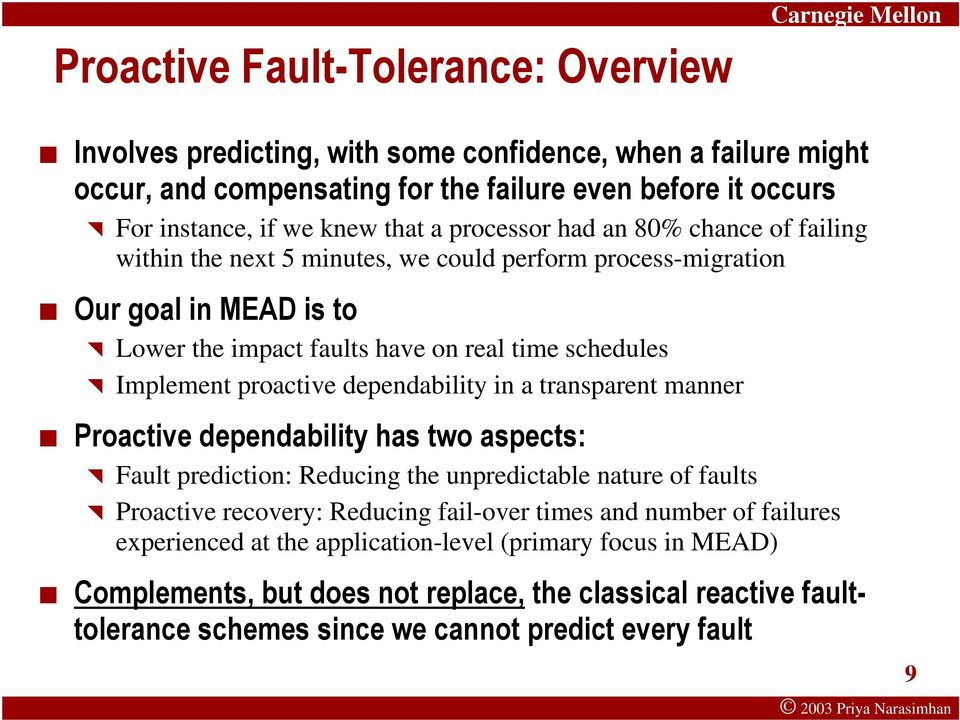 proactive dependability in a transparent manner Proactive dependability has two aspects: Fault prediction: Reducing the unpredictable nature of faults Proactive recovery: Reducing fail-over times