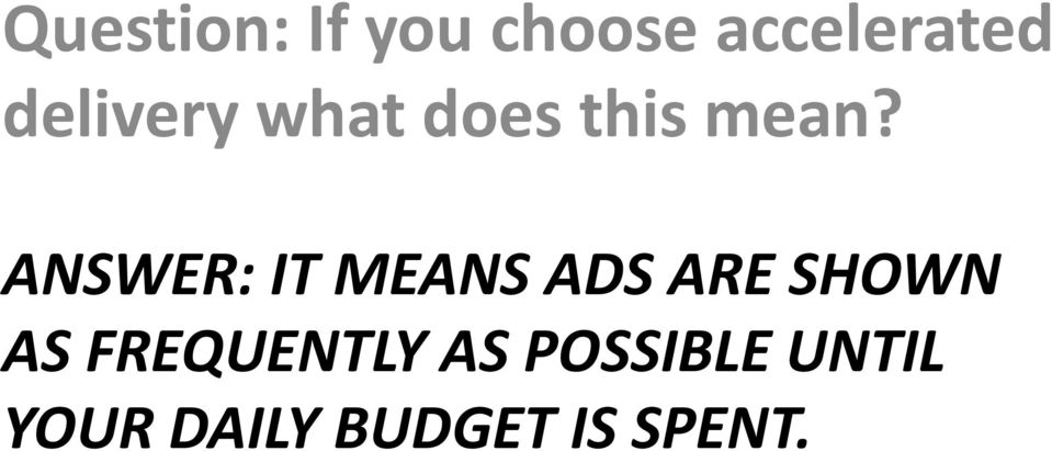 ANSWER: IT MEANS ADS ARE SHOWN AS