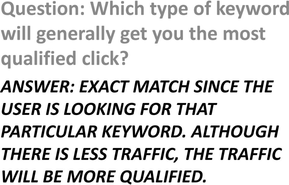 ANSWER: EXACT MATCH SINCE THE USER IS LOOKING FOR THAT