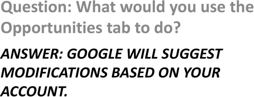 ANSWER: GOOGLE WILL SUGGEST