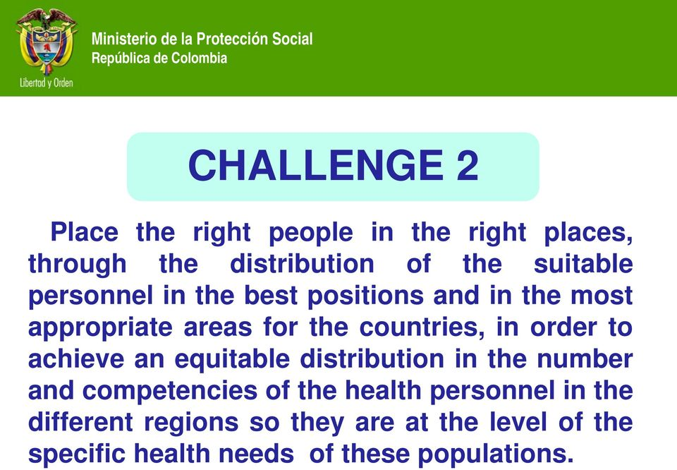 in order to achieve an equitable distribution in the number and competencies of the health