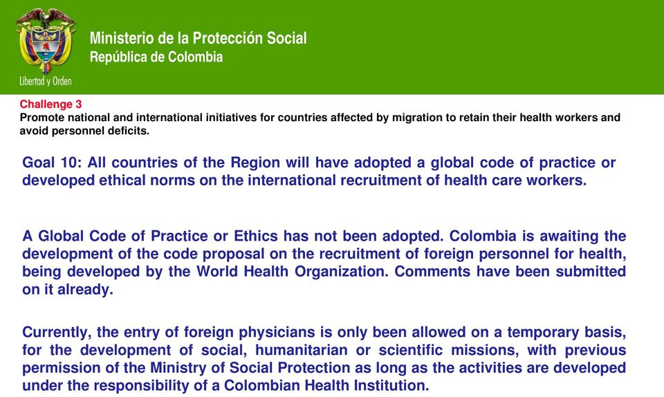A Global Code of Practice or Ethics has not been adopted.