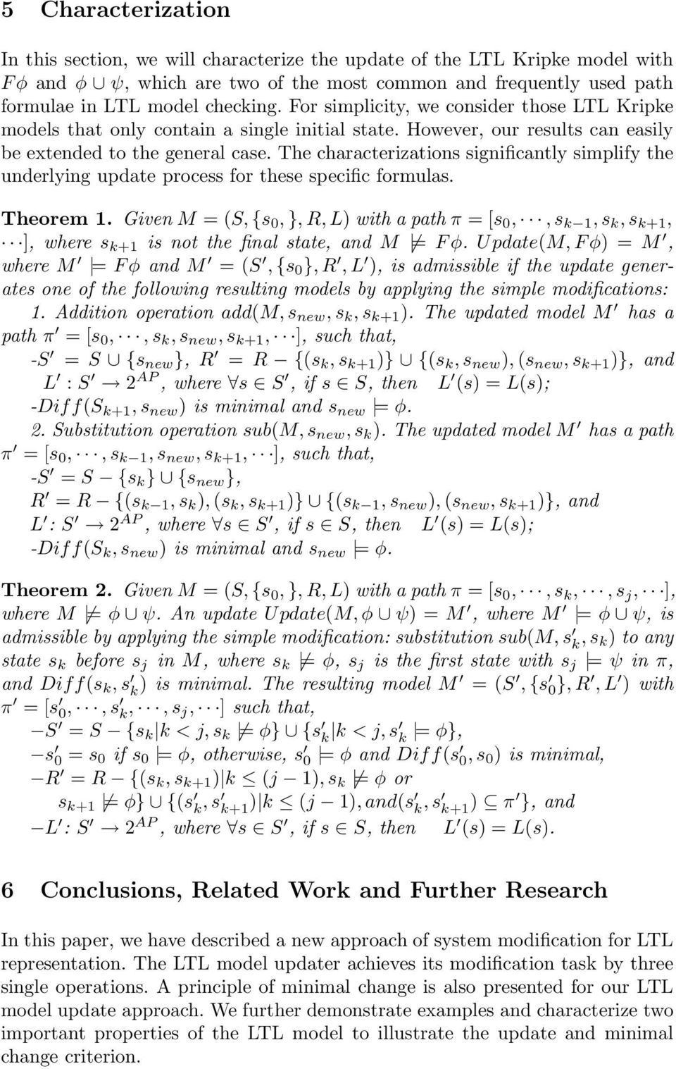 The characterizations significantly simplify the underlying update process for these specific formulas. Theorem 1.
