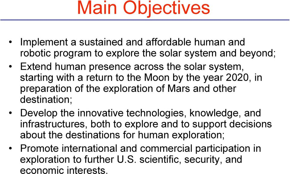 destination; Develop the innovative technologies, knowledge, and infrastructures, both to explore and to support decisions about the