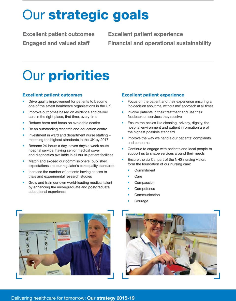 focus on avoidable deaths Be an outstanding research and education centre Investment in ward and department nurse staffing matching the highest standards in the UK by 2017 Become 24-hours a day,