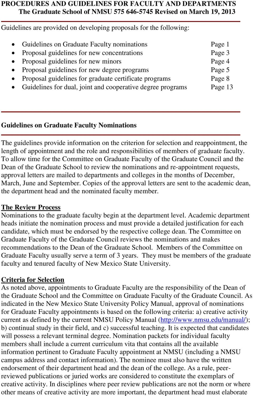guidelines for graduate certificate programs Page 8 Guidelines for dual, joint and cooperative degree programs Page 13 Guidelines on Graduate Faculty Nominations The guidelines provide information on