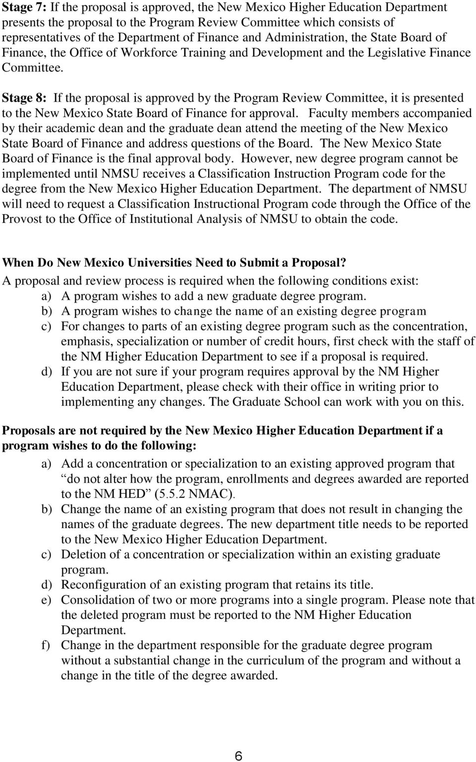 Stage 8: If the proposal is approved by the Program Review Committee, it is presented to the New Mexico State Board of Finance for approval.