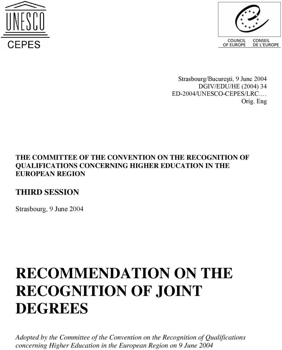 EUROPEAN REGION THIRD SESSION Strasbourg, 9 June 2004 RECOMMENDATION ON THE RECOGNITION OF JOINT DEGREES