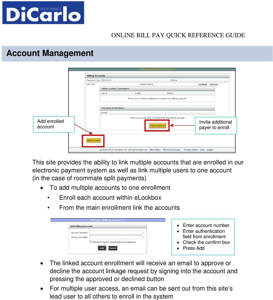 accounts Enter account number Enter authentication field from enrollment Check the confirm box Press Add The linked account enrollment will receive an email to approve or decline the account